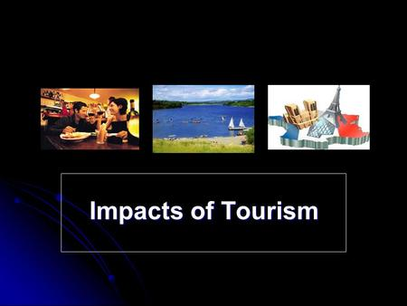 Impacts of Tourism.