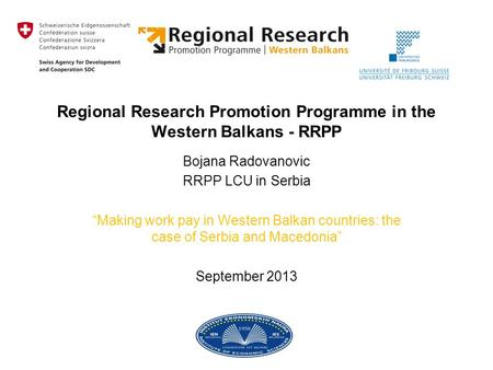 "Regional Research Promotion Programme in the Western Balkans - RRPP Bojana Radovanovic RRPP LCU in Serbia ""Making work pay in Western Balkan countries:"