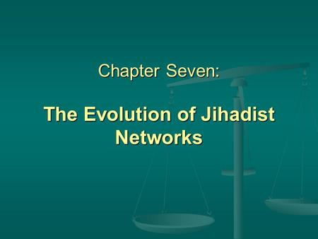 Chapter Seven: The Evolution <strong>of</strong> Jihadist Networks.