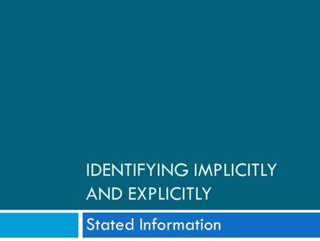 Identifying Implicitly and Explicitly