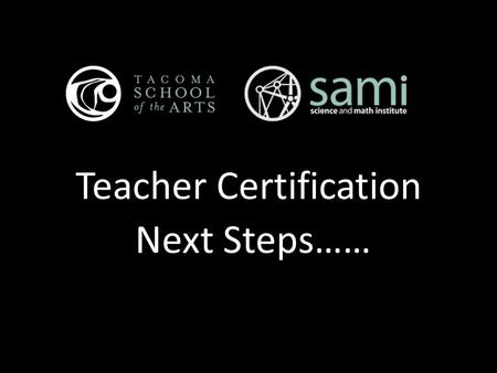Teacher Certification Next Steps……. How certification works within your current practice Student Growth Criterion 3: Recognizing individual student learning.