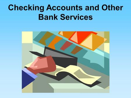 Checking Accounts and Other Bank Services. Purpose of a Checking Account It allows the depositor to pay a stated amount (Check) to a person or business.