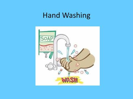 Hand Washing. Why do we wash our hands? We wash our hands to get rid of the bad germs that make us sick and stop the germs from spreading to our friends!