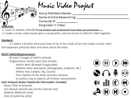 Objective: 1. Learn to analyze critically Music Videos and understand how they are produced. 2. Create a music video based upon a visual artist, and use.