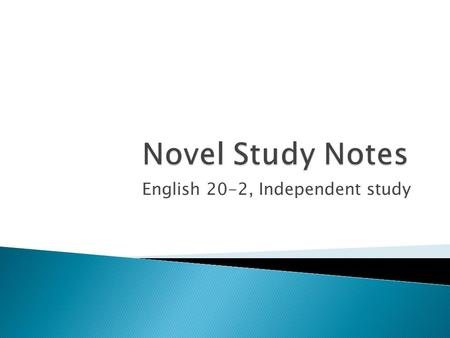 English 20-2, Independent study.  Setting is defined by ◦ the time the story takes place in, ◦ the place(s) the story takes place at, ◦ the culture(s)