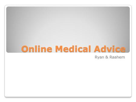 Online Medical Advice Ryan & Raahem. Mobile Phones Mobile phones are common in rural area where internet is not Mobiles can be used to raise awareness.