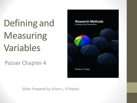 Defining and Measuring Variables Slides Prepared by Alison L. O'Malley Passer Chapter 4.