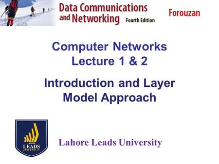 Computer Networks Lecture 1 & 2 Introduction and Layer Model Approach Lahore Leads University.