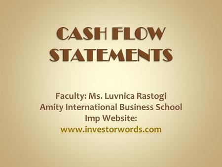Faculty: Ms. Luvnica Rastogi Amity International Business School Imp Website: www.investorwords.com www.investorwords.com.