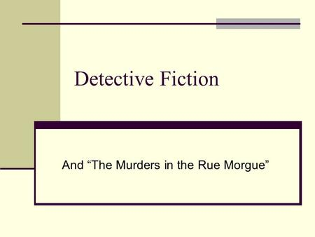 "Detective Fiction And ""The Murders in the Rue Morgue"""