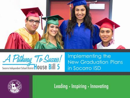 Implementing the New Graduation Plans in Socorro ISD.