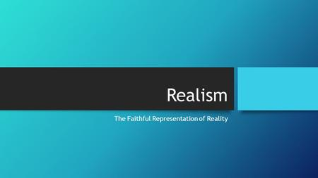 The Faithful Representation of Reality