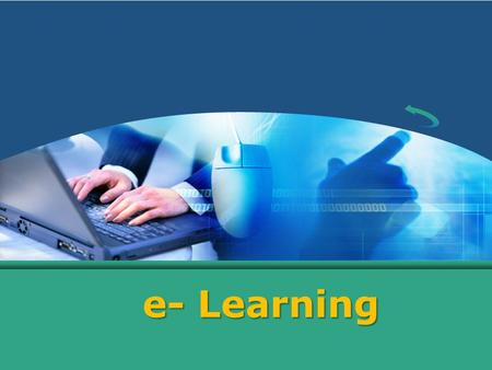 E- Learning. Hakiki Mahfuzh E-learning The Process of learning and also teaching/ facilitating using electronic/digital media to students (learners) anywhere,