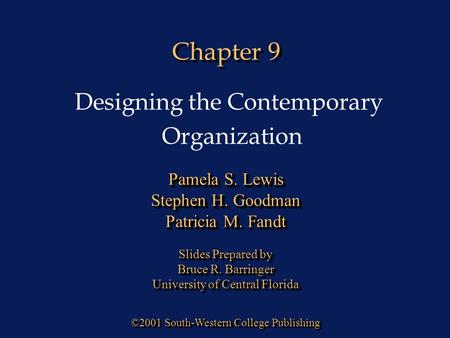 Chapter 9 ©2001 South-Western College Publishing Pamela S. Lewis Stephen H. Goodman Patricia M. Fandt Slides Prepared by Bruce R. Barringer University.