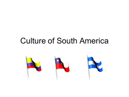 Culture of South America. Conversation South Americans talk in close proximity to one another Keeping eye contact is important They tend to be more diplomatic.
