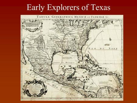 "Early Explorers of Texas. Spain came for 3 reasons... GOD: They were trying to ""Christianize"" the natives (indians) GOLD: They were trying to get gold."