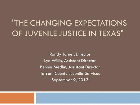The Changing Expectations of Juvenile Justice in Texas