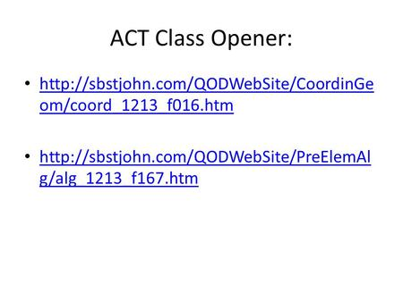 ACT Class Opener:  om/coord_1213_f016.htm  om/coord_1213_f016.htm