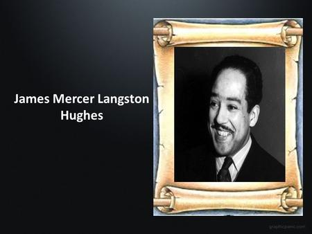 James Mercer Langston Hughes. Ancestry and childhood Both of Hughes's paternal great-grandmothers were African- American and both of his great-grandfathers.