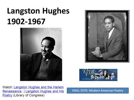 Langston Hughes 1902-1967 ENGL 3370: Modern American Poetry Watch: Langston Hughes and the Harlem Renaissance | Langston Hughes and His Poetry (Library.