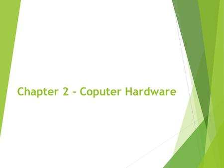 Chapter 2 – Coputer Hardware