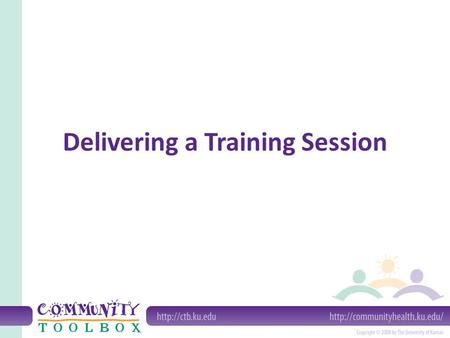 Delivering a Training Session. What are the advantages of holding a training session? Improve organizational morale Holding training sessions can make.