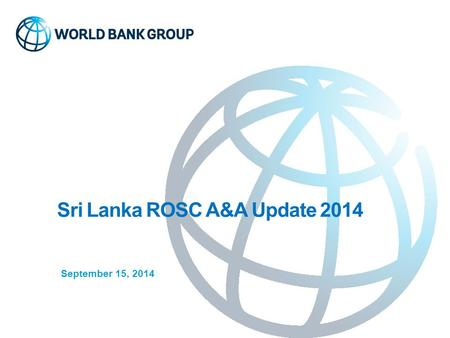 Sri Lanka ROSC A&A Update 2014 September 15, 2014.