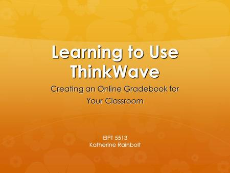 Learning to Use ThinkWave