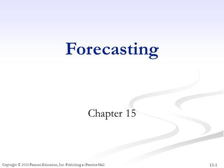 Forecasting Chapter 15.