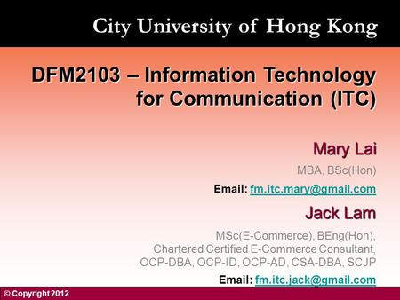 Mary Lai MBA, BSc(Hon)   Jack Lam MSc(E-Commerce), BEng(Hon), Chartered Certified E-Commerce Consultant,