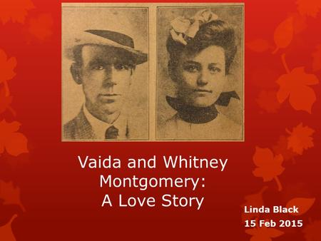 Vaida and Whitney Montgomery: A Love Story Linda Black 15 Feb 2015.