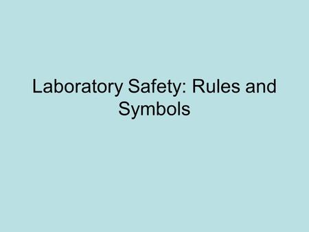 Laboratory Safety: Rules and Symbols