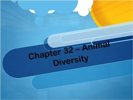 Chapter 32 – Animal Diversity