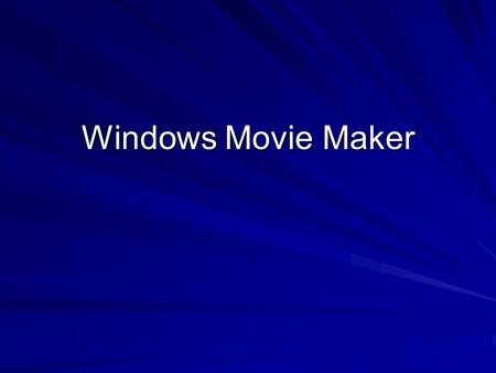 Windows Movie Maker. Creating a video with Windows Movie Maker 2.1 Understanding Movie Maker 2.1 Interface Basic video editing Adding effects, transitions.