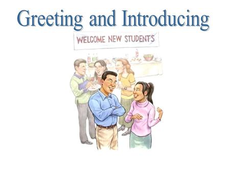Greeting and Introducing