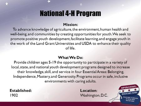 National 4-H Program Mission: To advance knowledge of <strong>agriculture</strong>, the environment, human health and well-being, and communities by creating opportunities.