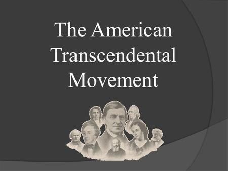 The American Transcendental Movement. Earliest American Literature to the Romantic Era Earliest Literature to 1800: Native Americans Puritan and Colonial.