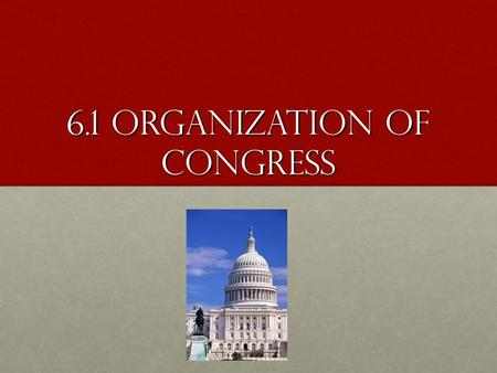 6.1 Organization of Congress. A Bicameral Legislature The Great Compromise established Congress as a two-part or bicameral bodyThe Great Compromise established.