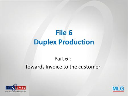 File 6 Duplex Production Part 6 : Towards Invoice to the customer.