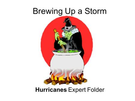 Brewing Up a Storm Hurricanes Expert Folder. Why Do Hurricanes Form and Where Are They Found? Hurricanes form and intensify over oceanic regions. They.