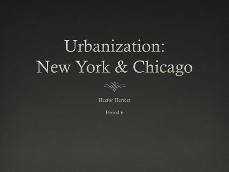 Causes of UrbanizationCauses of Urbanization  Urbanization: taking the characteristics of a city, the increasing number of people living in cities 