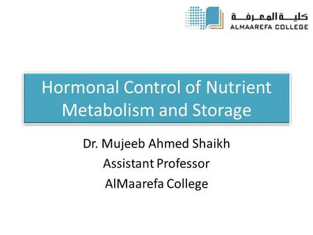 Hormonal Control of Nutrient Metabolism and Storage