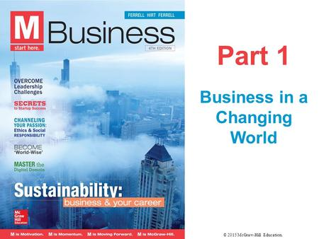 Part 1 Business in a Changing World © 2015 McGraw-Hill Education.