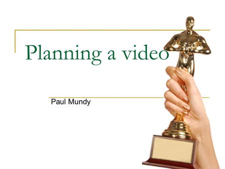 Planning a video Paul Mundy. Planning Who is your audience?  Novice beekeepers What is your objective?  Teach them how to avoid getting stung What is.