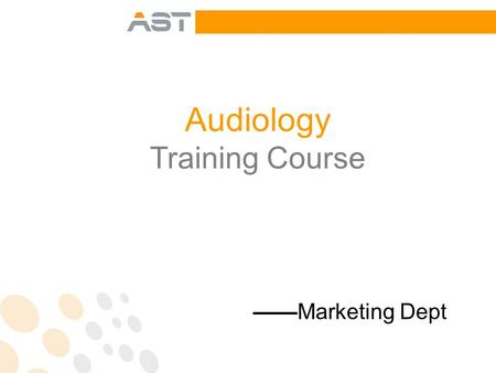 Audiology Training Course ——Marketing Dept. Configuration of the ear ① Pinna ② Ear canal ③ Eardrum ④ Malleus ⑤ Incus ⑥ Eustachian tube ⑦ Stapes ⑧ Semicircular.