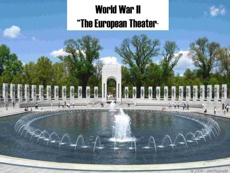 """The European Theater"""