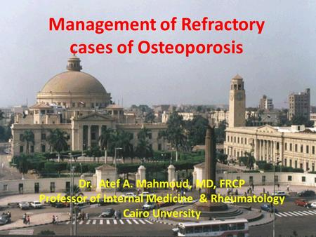 Management of Refractory cases of Osteoporosis