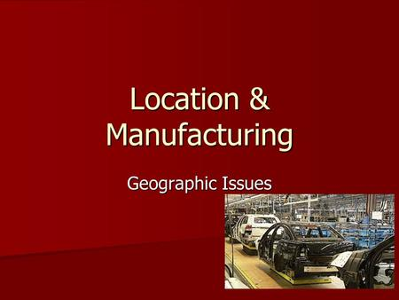 Location & Manufacturing Geographic Issues. Business Plan A business plan is required by anybody wanting to start a new company A business plan is required.