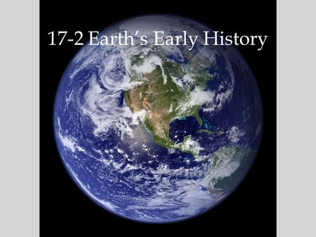 17-2 Earth's Early History
