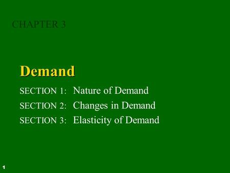 Demand CHAPTER 3 SECTION 1: Nature of Demand